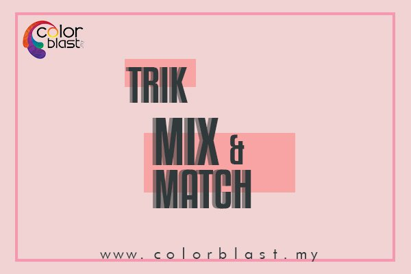 """[TIP & TRIK]: 19 idea """"mix and match"""" buat anda tampil bergaya!"""